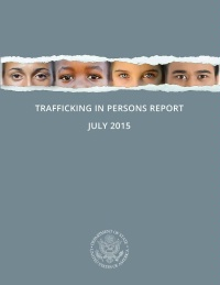 Date: 2015 Description: Trafficking in Persons Report 2015 - State Dept Image