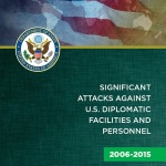 Date: 12/01/2016 Description: Cover of Diplomatic Security Service's publication, ''Significant Attacks Against U.S. Diplomatic Facilities and Personnel, 2006-2015''. - State Dept Image
